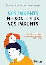 Téléchargez le livre :  Vos parents ne sont plus vos parents