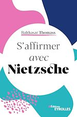 Download this eBook S'affirmer avec Nietzsche
