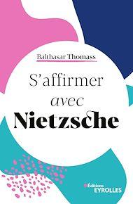 Téléchargez le livre :  S'affirmer avec Nietzsche
