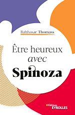 Téléchargez le livre :  Etre heureux avec Spinoza
