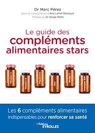 Téléchargez le livre :  Le guide des compléments alimentaires stars