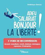 Download this eBook Adieu salariat, bonjour la liberté !