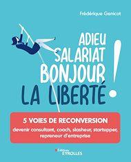 Téléchargez le livre :  Adieu salariat, bonjour la liberté !
