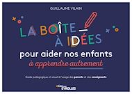 Téléchargez le livre :  La boîte à idées pour aider nos enfants à apprendre autrement