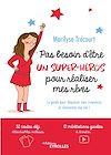 Télécharger le livre :  Pas besoin d'être un super héros pour réaliser mes rêves