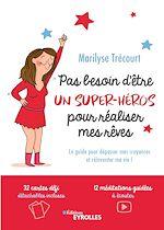 Téléchargez le livre :  Pas besoin d'être un super héros pour réaliser mes rêves
