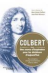 Télécharger le livre :  Colbert. une source d'inspiration pour les décideurs d'aujourd'hui