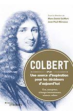 Téléchargez le livre :  Colbert. une source d'inspiration pour les décideurs d'aujourd'hui