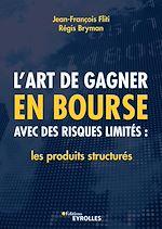 Download this eBook L'art de gagner en bourse avec des risques limités