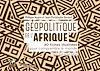 Télécharger le livre :  Géopolitique de l'Afrique