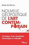 Télécharger le livre :  Nouvelle géopolitique de l'art contemporain