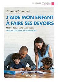 Téléchargez le livre :  J'aide mon enfant à faire ses devoirs