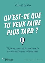 Download this eBook Qu'est-ce que tu veux faire plus tard ?