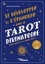 Téléchargez le livre :  Se développer et s'épanouir avec le tarot divinatoire