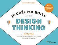 Téléchargez le livre :  Je crée ma boîte avec le Design Thinking