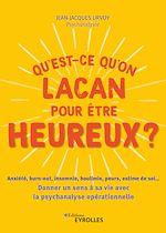 Téléchargez le livre :  Qu'est-ce qu'on Lacan pour être heureux ?
