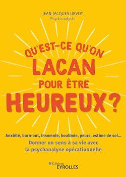 Download the eBook: Qu'est-ce qu'on Lacan pour être heureux ?