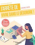 Download this eBook J'arrête de vivre dans le chaos !