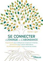 Download this eBook Se connecter à l'énergie de l'abondance