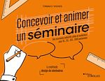 Download this eBook Concevoir et animer un séminaire