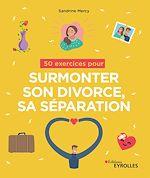 Téléchargez le livre :  50 exercices pour surmonter son divorce, sa séparation