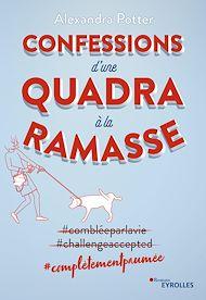 Téléchargez le livre :  Confessions d'une quadra à la ramasse