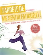 Download this eBook J'arrête de me sentir fatigué(e) !