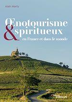 Téléchargez le livre :  Œnotourisme et spiritueux