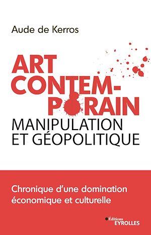 Téléchargez le livre :  Art Contemporain, manipulation et géopolitique
