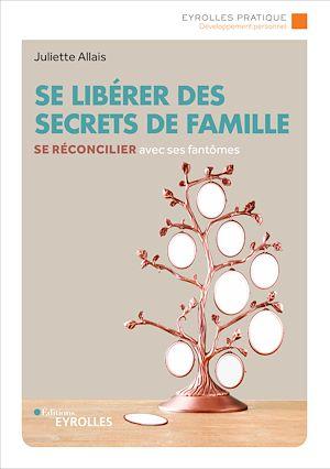 Téléchargez le livre :  Se libérer des secrets de famille