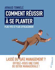 Téléchargez le livre :  Comment réussir à se planter plus vite et plus efficacement