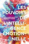 Télécharger le livre :  Les pouvoirs de l'intelligence émotionnelle