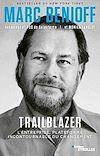 Télécharger le livre : Marc benioff : trailblazer, et si le rôle de l'entreprise et de ses collaborateurs était aussi d'améliorer le monde ?