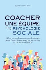 Download this eBook Coacher une équipe avec la psychologie sociale