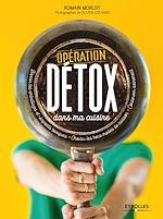Download this eBook Opération détox dans ma cuisine