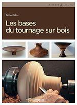 Téléchargez le livre :  Les bases du tournage sur bois