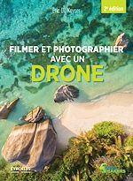 Téléchargez le livre :  Filmer et photographier avec un drone