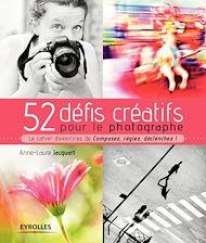Téléchargez le livre :  52 défis créatifs pour le photographe