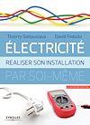 Télécharger le livre :  Electricité : réaliser son installation électrique par soi-même