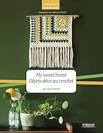 Download this eBook My sweet home - Objets déco au crochet