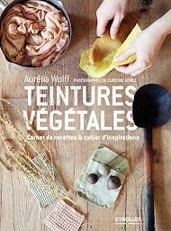 Téléchargez le livre :  Teintures végétales