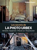 Download this eBook Les secrets de la photo urbex