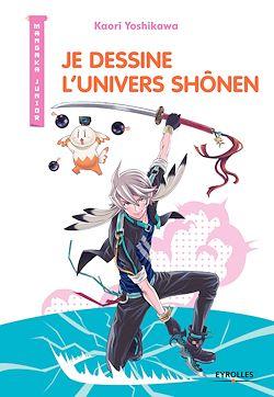 Download the eBook: Je dessine l'univers Shônen