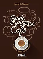 Download this eBook Le guide pratique du café