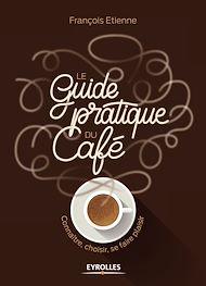 Téléchargez le livre :  Le guide pratique du café
