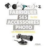 Download this eBook Fabriquer ses accessoires photo