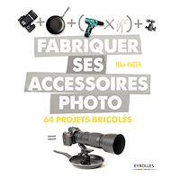 Téléchargez le livre :  Fabriquer ses accessoires photo