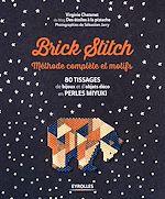 Download this eBook Brick stitch : méthode complète et motifs