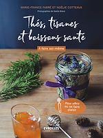 Download this eBook Thés, tisanes et boissons santé à faire soi-même