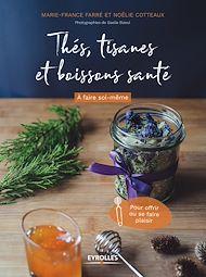 Téléchargez le livre :  Thés, tisanes et boissons santé à faire soi-même